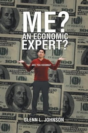 Me? An Economic Expert? ebook by Glenn L. Johnson