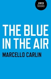 The Blue in the Air ebook by Marcello Carlin