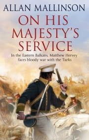 On His Majesty's Service - (Matthew Hervey Book 11) ebook by Allan Mallinson