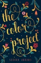 The Color Project ebook by Sierra Abrams