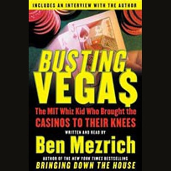 Busting Vegas - A True Story of Monumental Excess, Sex, Love, Violence, and Beating the Odds audiobook by Ben Mezrich