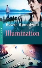 Illumination ebook by Claire Allouch, Rowan Speedwell