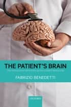 The Patient's Brain ebook by Fabrizio Benedetti