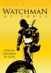 Watchman of Souls ebook by Larry Williams