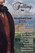 Falling for Mr. Thornton - Tales of North and South ebook by Trudy Brasure, Nicole Clarkston, Don Jacobson,...