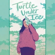 Turtle under Ice audiobook by Juleah del Rosario