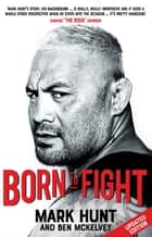 Born To Fight ebook by Mark Hunt