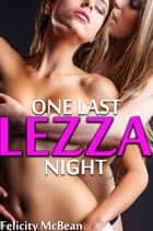 One Last Lezza Night ebook by Felicity McBean