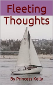 Fleeting Thoughts ebook by Princess Kelly