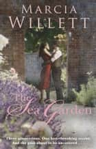 The Sea Garden eBook by Marcia Willett