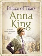 Palace of Tears ebook by Anna King