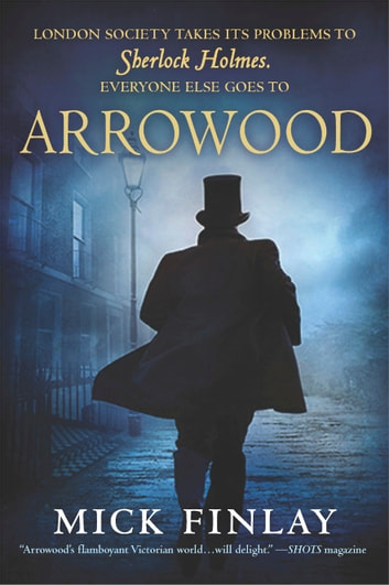 Arrowood - Sherlock Holmes Has Met His Match ebook by Mick Finlay