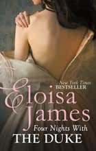 Four Nights With the Duke ebook by Eloisa James