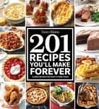 Taste of Home 201 Recipes You'll Make Forever - Classic Recipes for Today's Home Cooks ebook by Taste of Home