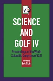 Science and Golf IV ebook by Eric Thain