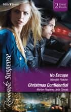 No Escape/Holiday Protector/A Chance Reunion ebook by Meredith Fletcher, Marilyn Pappano, Linda Conrad