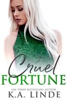 Cruel Fortune ebooks by K.A. Linde