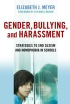 Gender, Bullying, and Harassment ebook by Elizabeth J. Meyer