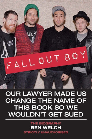Fall Out Boy - The Biography ebook by Ben Welch