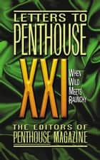 Letters to Penthouse XXI ebook by Penthouse International