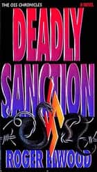 Deadly Sanction ebook by Roger Elwood