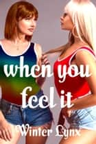 When You Feel It ebook by Winter Lynx