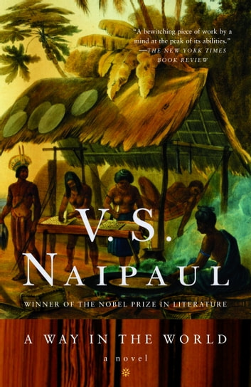 A Way In The World Novel Ebook By V S Naipaul