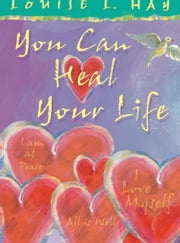 You Can Heal Your Life Gift ebook by Louise Hay