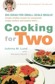 Cooking for Two ebook by Barbara Alpert,JoAnna M. Lund