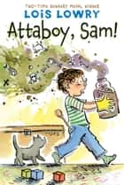 Attaboy, Sam! ebook by Lois Lowry