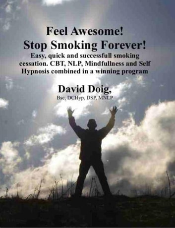 Feel Awesome, Stop Smoking Forever! ebook by David Doig