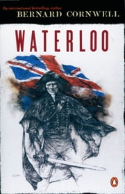Waterloo (#11) ebook by Bernard Cornwell