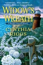 Widow's Wreath - A Martha's Vineyard Mystery ebook by Cynthia Riggs