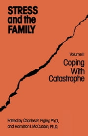 Stress And The Family - Coping With Catastrophe ebook by