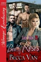 Bed of Roses ebook by Becca Van
