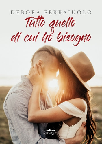 Tutto quello di cui ho bisogno - The Breathless Series. Vol. 1 ebook by Debora Ferraiuolo
