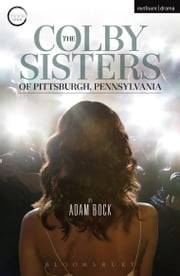 The Colby Sisters of Pittsburgh, Pennsylvania ebook by Adam Bock