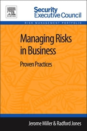 Managing Risks in Business - Proven Practices ebook by Jerome Miller,Radford Jones