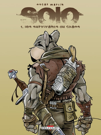 Solo T01 - Les Survivants du chaos ebook by Oscar Martin