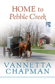 Home to Pebble Creek (Free Short Story) ebook by Vannetta Chapman