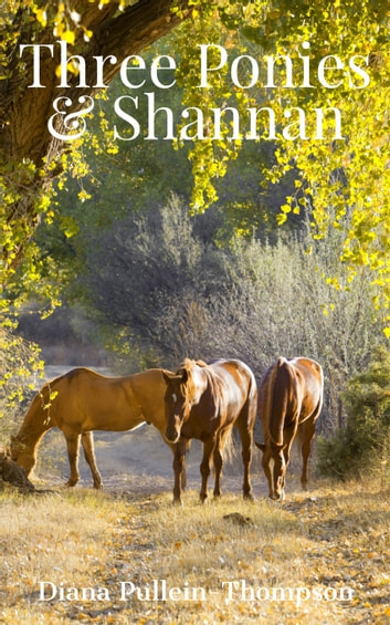 Three Ponies and Shannan ebook by Diana Pullein-Thompson