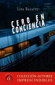 Cero en conciencia ebook by Lina Buzarra Hermosilla