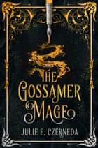The Gossamer Mage ebook by Julie E. Czerneda