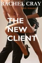 The New Client ebook by Rachel Cray