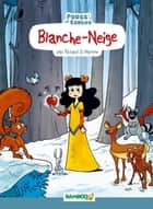 Blanche-Neige ebook by Richard Di Martino, Hélène Beney-Paris