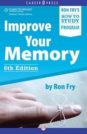 Improve Your Memory: Sixth Edition - Sixth Edition ebook by Ron Fry