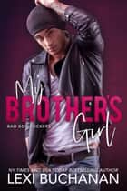 My Brother's Girl: Sizzle ebook by Lexi Buchanan
