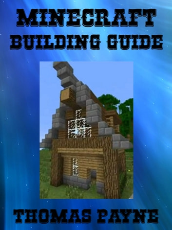Minecraft Building Guide: House Ideas ebook by Thomas Payne