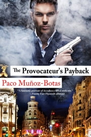 The Provocateur's Payback ebook by Paco Munoz-Botas