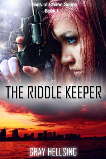 The Riddle Keeper - Lands of Chaos Series, #1 ebook by Gray Hellsing